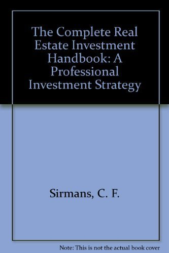 9780131624634: The Complete Real Estate Investment Handbook: A Professional Investment Strategy