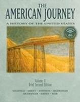 The American Journey: A History of the United States, Brief, Volume 2+ CD+ Hist. NTS V.2: Goldfield...