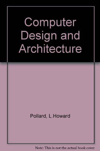9780131626294: Computer Design and Architecture