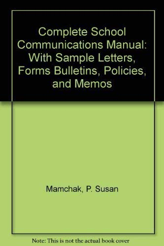 9780131628502: Complete School Communications Manual: With Sample Letters, Forms Bulletins, Policies, and Memos