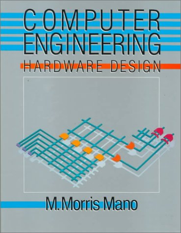 Computer Engineering: Hardware Design: M. Morris Mano