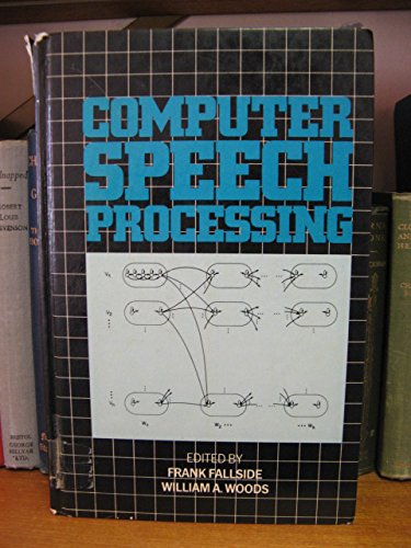 Computer Speech Processing: Fallside, F., Woods, William A.
