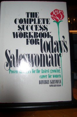 9780131644267: The complete success workbook for today's saleswoman: Proven strategies for the fastest-growing career for women