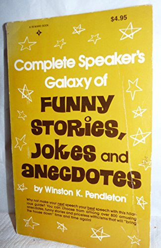 9780131644915: Complete Speaker's Galaxy of Funny Stories, Jokes and Anecdotes