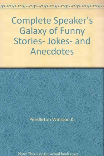 9780131645097: Complete Speaker's Galaxy of Funny Stories- Jokes- and Anecdotes