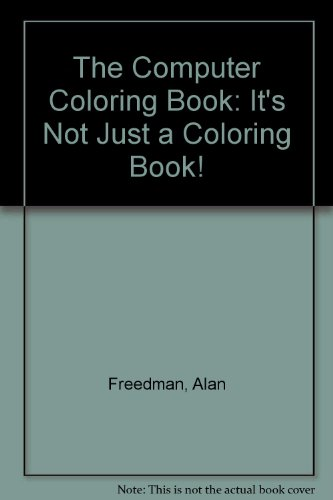 9780131646322: The Computer Coloring Book: It's Not Just a Coloring Book!