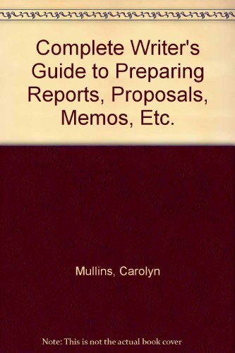 9780131646575: Complete Writer's Guide to Preparing Reports, Proposals, Memos, Etc.