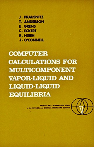 9780131649620: Computer Calculations for Multicomponent Vapor-Liquid and Liquid-Liquid Equilibria (Prentice-Hall International Series in the Physical and Chemical Engineering Sciences)