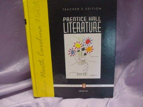9780131652323: Prentice Hall Literature Grade Six North Carolina Teacher's Edition