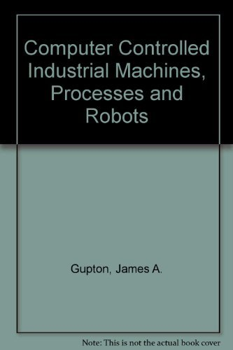 9780131652675: Computer-Controlled Industrial Machines, Processes, and Robots