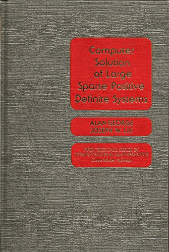 9780131652743: Computer Solutions of Large Sparse Positive Definite Systems (Prentice-Hall series in computational mathematics)