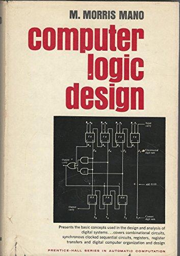 9780131654723: Computer Logic Design (Automatic Computation)
