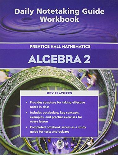 Daily Notetaking Guide Workbook (Prentice hall Mathematics Algebra 2): Staff