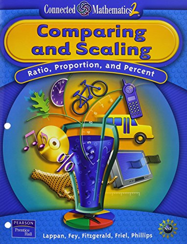 9780131656352: Comparing And Scaling: Ratio, Proportion and Percent (Connected Mathematics 2, Grade 7)