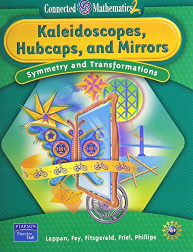Kaeleidoscopes, Hubcaps, and Mirrors: Symmetry and Transformations: Glenda Lappan, James