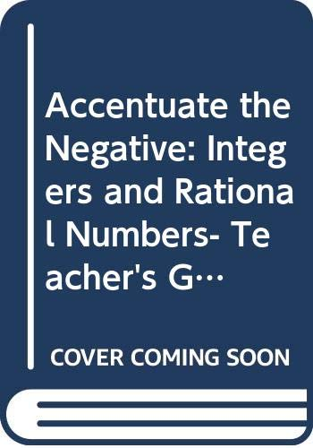 Accentuate the Negative: Integers and Rational Numbers-: Glenda Lappan, James