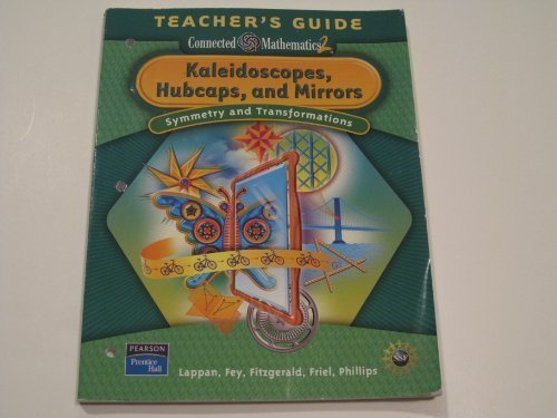 9780131656819: Kaleidoscopes, Hubcaps & Mirrors: Symmetry & Transformations (Connected Mathematics 2 / Grade 8, Tea