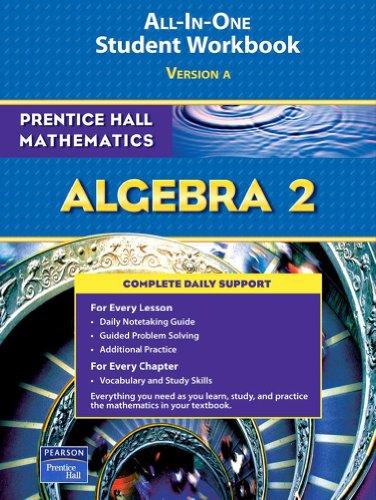 Prentice Hall Mathematics: Algebra 2: All-in-One Student: Pearson Education