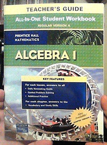 Prentice Hall Mathematics Algebra 1 Teacher's Guide: All-in-one Study Guide + Practice Workbook (9780131657274) by Bellman, Allan E.; Bragg, Sadie Chavis; Charles, Randall I.; Hall, Basia; Handlin, William G.