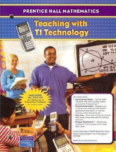 Teaching with TI Technology (Prentice Hall Mathematics) (0131657534) by Laurie E. Bass; Allan E. Bellman; Art Johnson