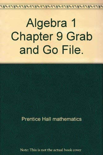 Algebra 1 Chapter 9 Grab and Go File.: Prentice Hall mathematics