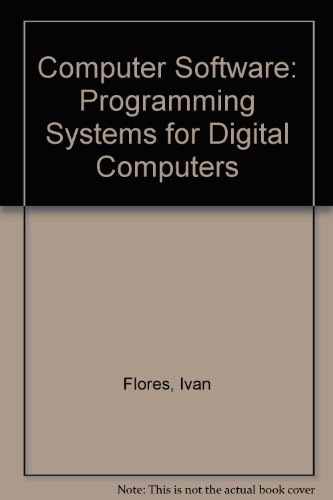 9780131658295: Computer Software: Programming Systems for Digital Computers