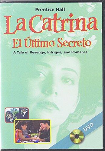 9780131659049: PRENTICE HALL LA CATRINA: EL ULTIMO SECRETO VIDEO PROGRAM ON DVD 2005