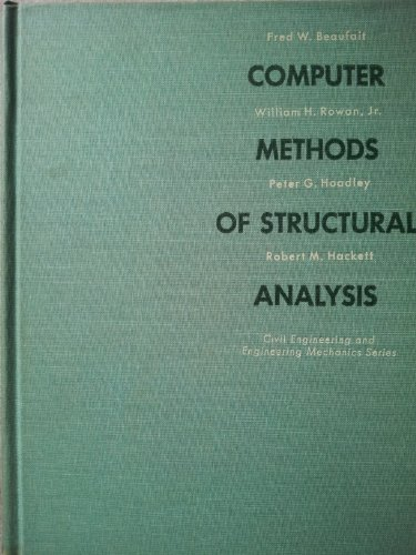 Computer Methods of Structural Analysis (Civil engineering: F. Beaufait, etc.