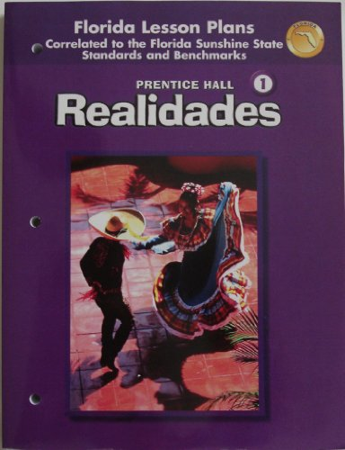 9780131660205: Florida Lesson Plans (Realidades 1, correlated to the Fl. Sunshine Standards and Benchmarks)