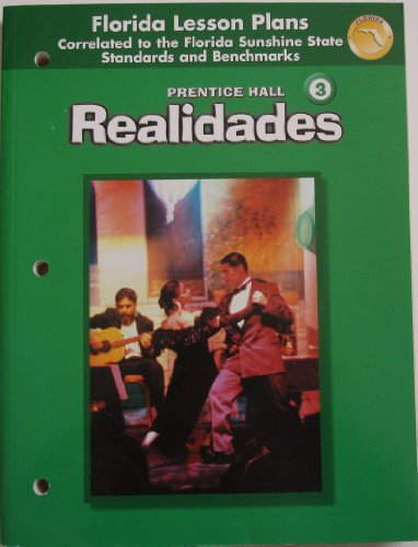 9780131660229: Florida Lesson Plans (Realidades 3, correlated to the Fl. Sunshine Standards and Benchmarks)