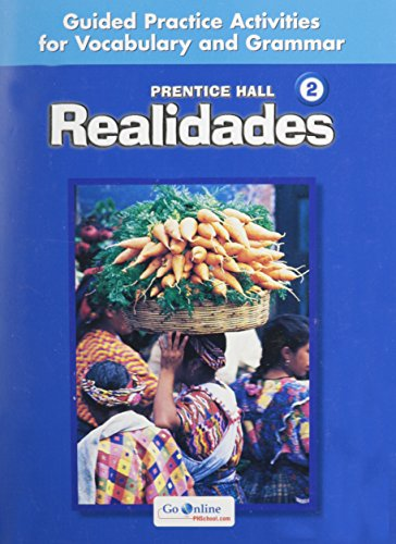 9780131660236: PRENTICE HALL SPANISH REALIDADES LEVEL 2 GUIDED PRACTICE WORKBOOK 2008C