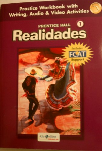 9780131660403: Practice Workbook w/ Writing Audio & Video Activities 1 Florida Edition (REALIDADES)