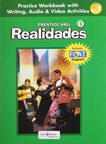 9780131660434: Realidades 3 Florida Edition: Practice Workbook With Writing, Audio & Video Activities: With Fcat Support (Spanish Edition)