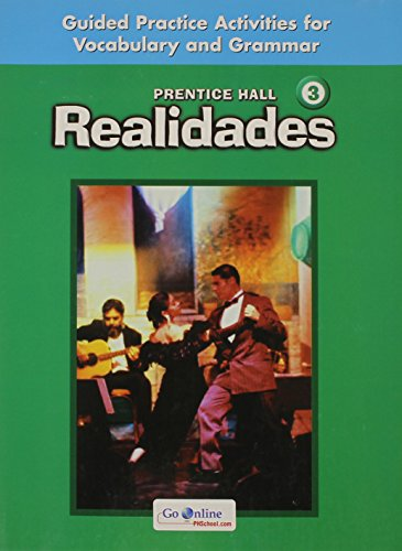 9780131661493: REALIDADES GUIDED PRACTICE ACTIVITIES FOR VOCABULARY AND GRAMMAR LEVEL 3 STUDENT EDITION 2008C