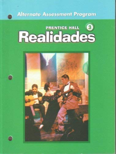 9780131661516: Alternate Assessment Program Prentice Hall Realidades Level 3 (Prentice Hall Level 3 Realidades Alternate Assessment Program)