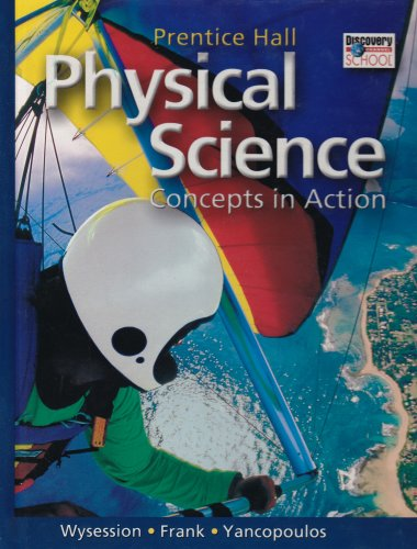 Prentice Hall Physical Science: Concepts in Action: Michael Wysession, David