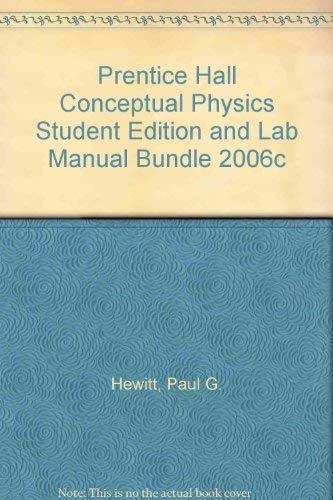 9780131664784: PRENTICE HALL CONCEPTUAL PHYSICS STUDENT EDITION AND LAB MANUAL BUNDLE 2006C