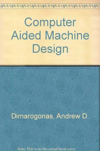 9780131664975: Computer Aided Machine Design