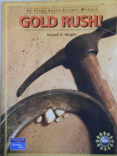 9780131666443: PRENTICE HALL EVENT BASED SCIENCE GOLD RUSH! STUDENT EDITION 2005C