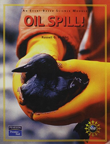 9780131666481: PRENTICE HALL EVENT BASED SCIENCE OIL SPILL! STUDENT EDITION 2005C