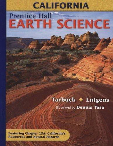Earth Science: California Edition (Prentice Hall): Tarbuck, Edward J.