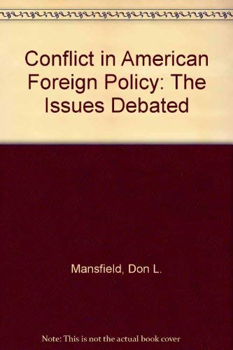 Conflict in American Foreign Policy : The: Don L. Mansfield;