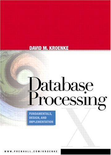 9780131672673: Database Processing: Fundamentals, Design, and Implementation (10th Edition)