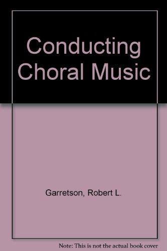 9780131672970: Conducting Choral Music