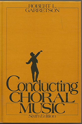 9780131673625: Conducting Choral Music Sixth Edition