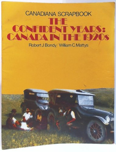9780131675445: The confident years: Canada in the 1920s : teacher's guide (Canadiana scrapbook series)