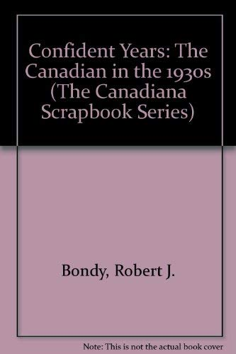 9780131675513: Confident Years: The Canadian in the 1920s (The Canadiana Scrapbook Series)