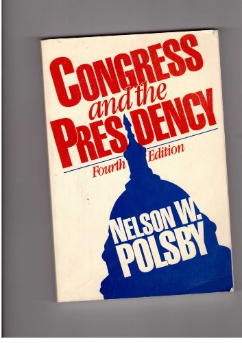 9780131677197: Congress and the Presidency (Prentice-Hall Foundations of Modern Political Science Series)