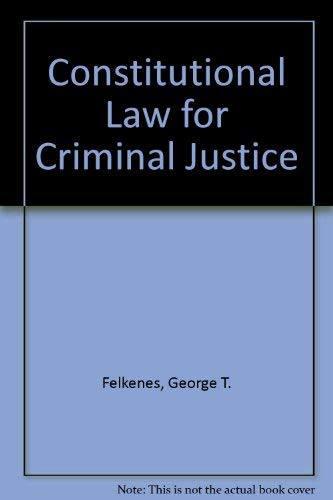 9780131679900: Constitutional Law for Criminal Justice