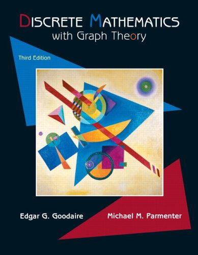 Discrete Mathematics with Graph Theory (3rd Edition): Edgar G. Goodaire; Michael M. Parmenter
